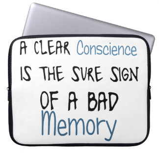 A clear conscience is the sign of a bad memory laptop sleeve