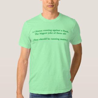 A Clinton running against a Bush. T-Shirt
