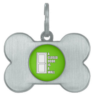 A closed door is a wall pet tags