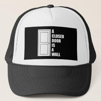A closed door is a wall trucker hat