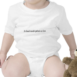 A closed mouth gathers no foot. baby bodysuit