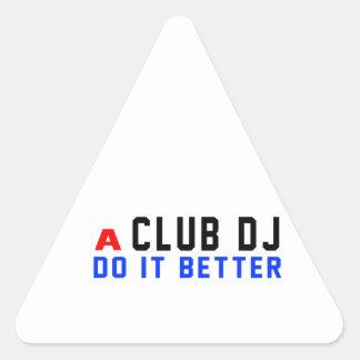 A club DJ Do It Better Triangle Stickers