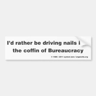 A Coffin For Bureaucracy Bumper Sticker
