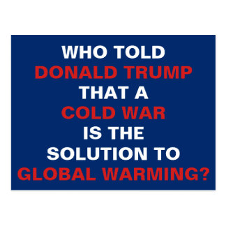 A Cold War Is Not A Solution to Global Warming Postcard