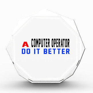 A Computer operator Do It Better Award