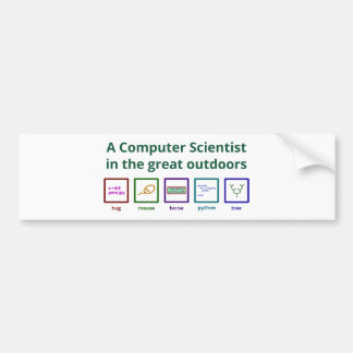 A computer scientist in the great outdoors bumper sticker