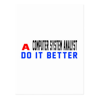 A Computer system analyst Do It Better Post Card
