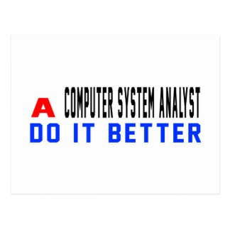 A Computer system analyst Do It Better Postcard