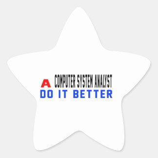 A Computer system analyst Do It Better Star Sticker