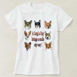 A Corgi a Day Brings a Smile my way! T-Shirt