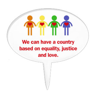 A Country Based on Equality, Justice and Love Cake Topper