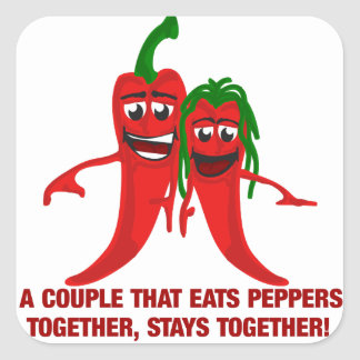 A Couple That Eats Peppers Together Stays Together Square Sticker
