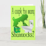 A couple too many Shamrocks Seamus ? Card