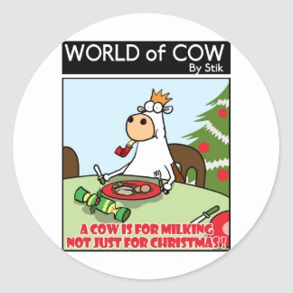 A Cow is for Milking not just for Christmas Classic Round Sticker