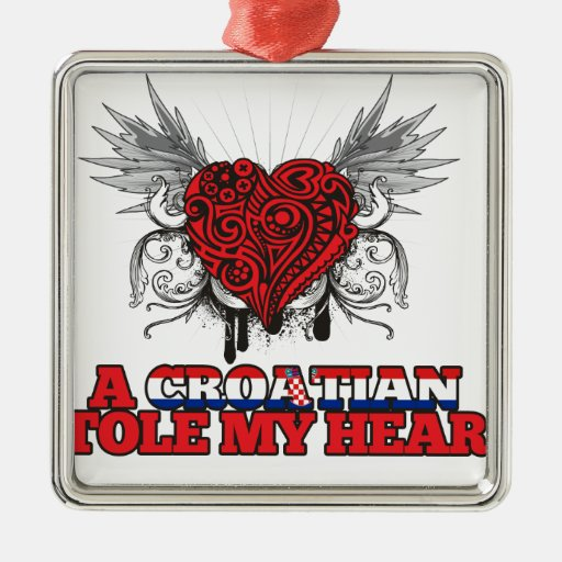A Croatian Stole my Heart Square Metal Christmas Ornament