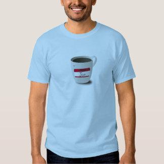 A cup of joe shirt