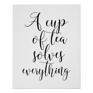 A Cup Of Tea Solves Everything Poster