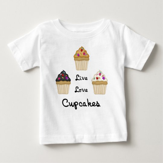 A Cupcakes Live Love Baby T-Shirt