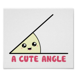 A Cute Acute Angle Poster