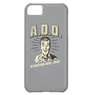 A.D.D.: Attention Defi…Huh? Case For iPhone 5C