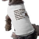 A.D.D. Mire una ardilla Camisetas De Mascota