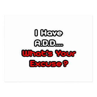 A.D.D...What's Your Excuse? Post Cards