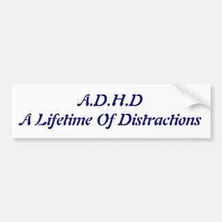 A.D.H.D A Lifetime Of Distractions Car Bumper Sticker