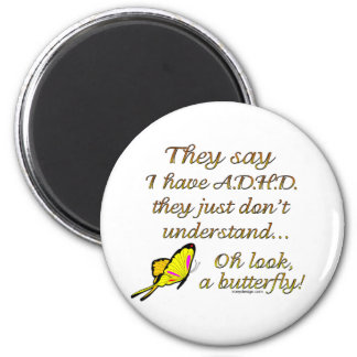 A.D.H.D. Butterfly Humor 2 Inch Round Magnet