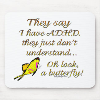 A.D.H.D. Butterfly Humor Mouse Pad