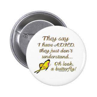 A.D.H.D. Butterfly Humor Pinback Button