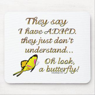 A.D.H.D. Humor de la mariposa Mouse Pads