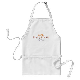 A.D.H.D. - it's not just for kids.. Aprons