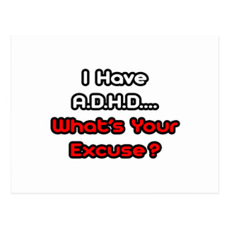 A.D.H.D...What's Your Excuse? Post Cards
