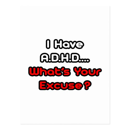 A.D.H.D...What's Your Excuse? Postcard