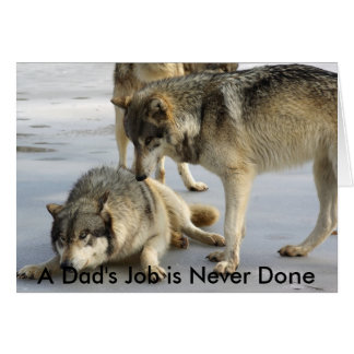 A Dad's Job is Never Done Card