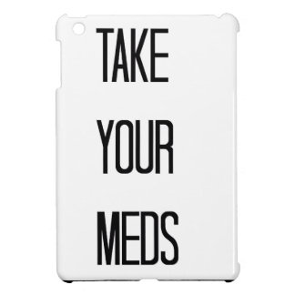 A Daily Reminder To Take Your Meds Cover For The iPad Mini