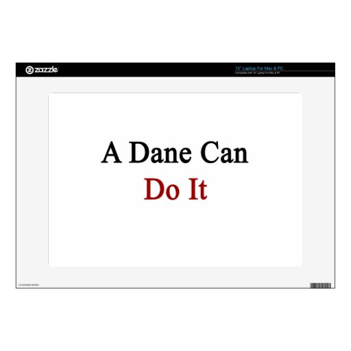 """A Dane Can Do It 15"""" Laptop Decals"""
