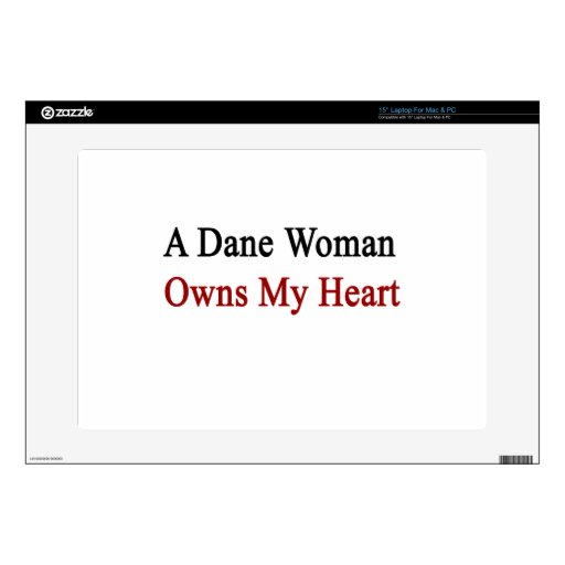 A Dane Woman Owns My Heart Skins For Laptops