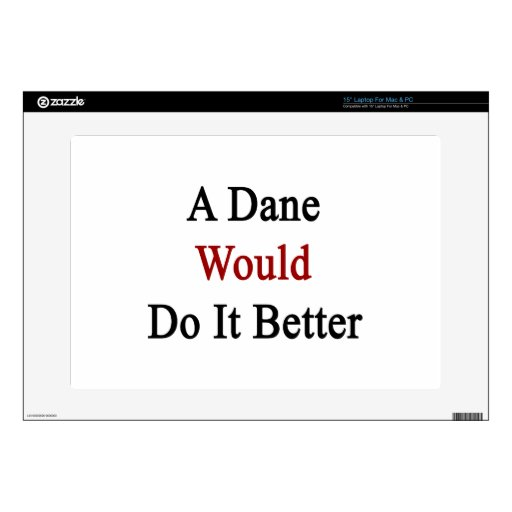 A Dane Would Do It Better Laptop Decal