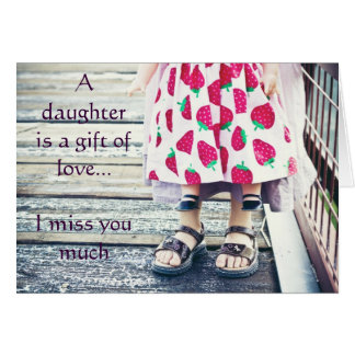 A daughter is a gift of love.....card