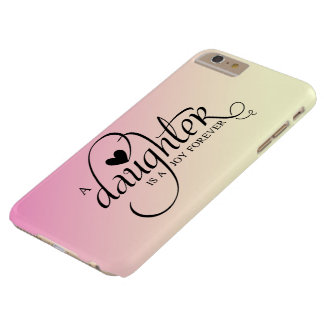 """""""A DAUGHTER IS A JOY FOREVER"""" GRADIENT PINK BARELY THERE iPhone 6 PLUS CASE"""