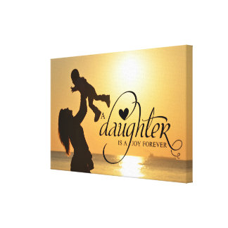 """""""A DAUGHTER IS A JOY FOREVER"""" PERSONALIZED PHOTO CANVAS PRINT"""