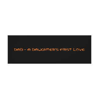 """A DAUGHTER'S FIRST LOVE - 36"""" x 12"""", 1.5"""", Single Canvas Print"""