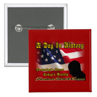 A Day In History Obama Inauguration Gifts 2 Inch Square Button