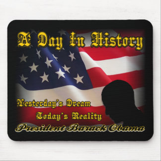 A Day In History Obama Inauguration Gifts Mouse Pad