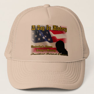 A Day In History Obama Inauguration Gifts Trucker Hat