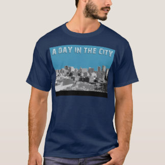 A Day In The City T-Shirt