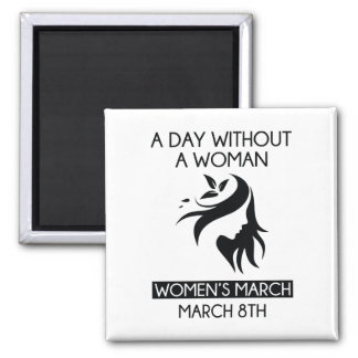 A Day Without A Woman Magnet