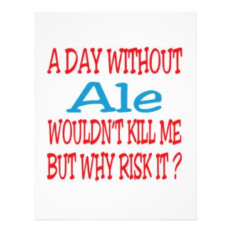 A day without Ale wouldn't kill me but why risk it Letterhead Template