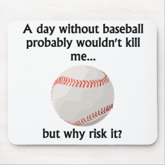 A Day Without Baseball Mouse Pads